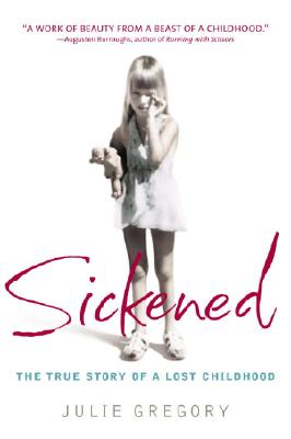 Image for Sickened: The True Story of a Lost Childhood