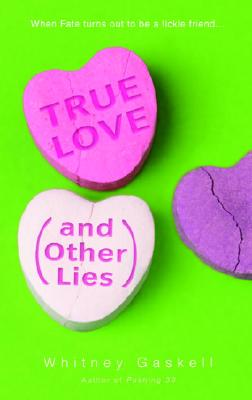 True Love (and Other Lies), WHITNEY GASKELL