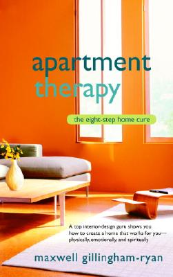 Apartment Therapy: The Eight-Step Home Cure, Maxwell Ryan