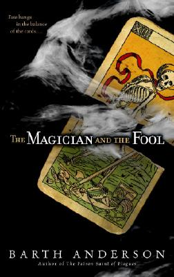 The Magician and the Fool, Barth Anderson
