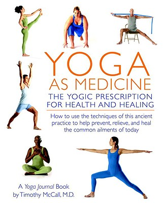 Image for Yoga as Medicine: The Yogic Prescription for Health and Healing