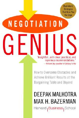 Image for Negotiation Genius: How to Overcome Obstacles and Achieve Brilliant Results at the Bargaining Table and Beyond