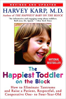 Image for The Happiest Toddler on the Block: How to Eliminate Tantrums and Raise a Patient, Respectful, and Cooperative One- to Four-Year-Old: Revised Edition