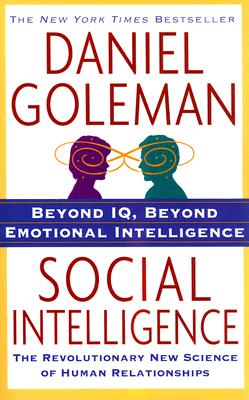 Social Intelligence: The New Science of Human Relationships, Goleman, Daniel