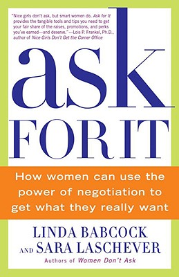 Image for Ask For It: How Women Can Use the Power of Negotiation to Get What They Really Want