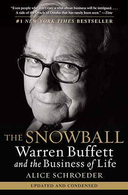 The Snowball  Warren Buffett and the Business of Life, Schroeder, Alice