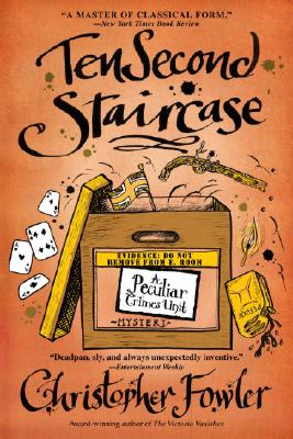 Ten Second Staircase: A Peculiar Crimes Unit Mystery (Peculiar Crimes Unit Mysteries (Bantam Paperback)), Christopher Fowler