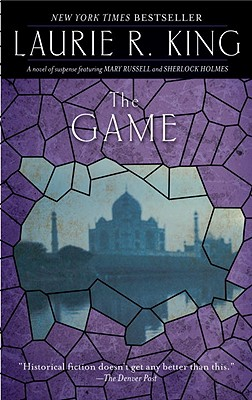 The Game: A novel of suspense featuring Mary Russell and Sherlock Holmes, King, Laurie R.
