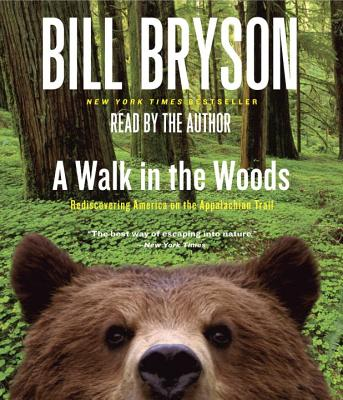A Walk in the Woods: Rediscovering America on the Appalachian Trail, Bill Bryson