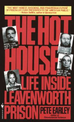 The Hot House: Life Inside Leavenworth Prison, Pete Earley