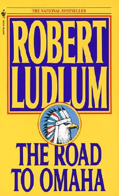 The Road to Omaha, Ludlum, Robert
