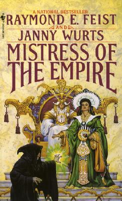 MISTRESS OF THE EMPIRE, RAYMOND E. FEIST