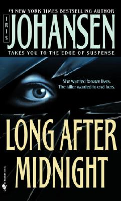 Long After Midnight, IRIS JOHANSEN