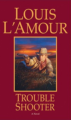 Trouble Shooter, Louis L'Amour