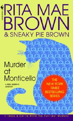 Murder at Monticello (Mrs. Murphy Mysteries (Paperback)), RITA MAE BROWN
