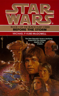 Star Wars:  Before the Storm: Book 1 of the Black Fleet Crisis, Kube-McDowell, Michael P.