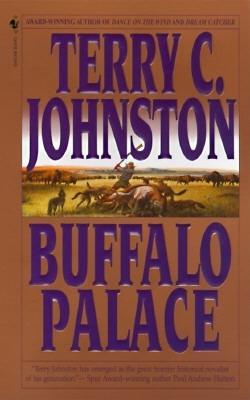 Buffalo Palace, TERRY C. JOHNSTON