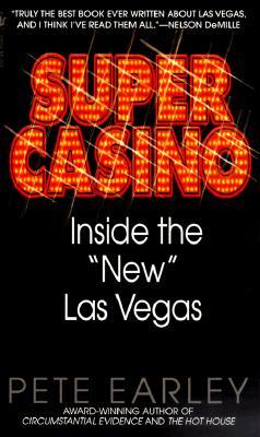 Super Casino: Inside the 'New' Las Vegas, Pete Earley