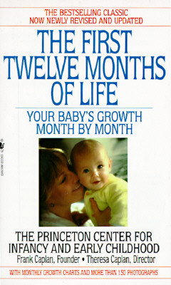 Image for The First Twelve Months of Life: Your Baby's Growth Month by Month
