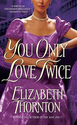 You Only Love Twice, Elizabeth Thornton