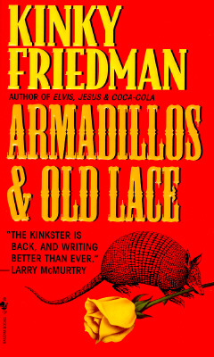 Armadillos and Old Lace, Kinky Friedman
