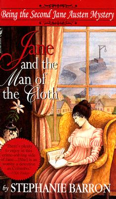 Jane and the Man of the Cloth: Being the Second Jane Austen Mystery (Being A Jane Austen Mystery), Barron, Stephanie