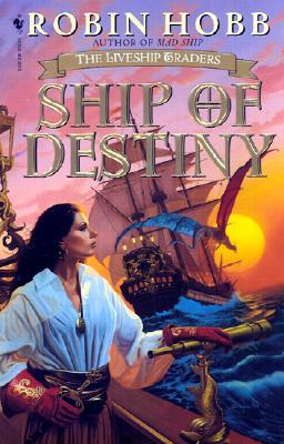 Ship of Destiny (The Liveship Traders, Book 3), ROBIN HOBB