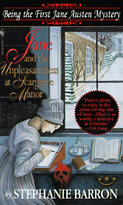 Jane and the Unpleasantness at Scargrave Manor  Being the First Jane Austen Mystery, Barron, Stephanie