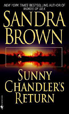 Sunny Chandler's Return, SANDRA BROWN