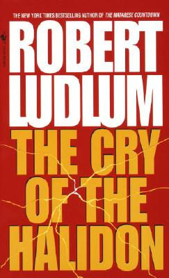 Cry of the Halidon, Robert Ludlum