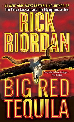 Big Red Tequila, RICK RIORDAN