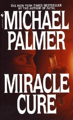 "Miracle Cure, ""Palmer, Michael"""