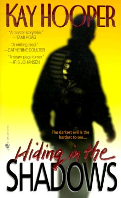 Hiding in the Shadows (Shadows Trilogy (Paperback)), KAY HOOPER