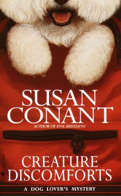 Creature Discomforts (A Dog Lover's Mystery), Conant, Susan