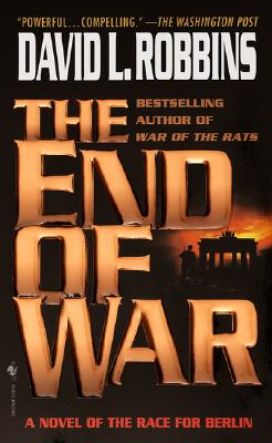 Image for End of War : A Novel of the Race for Berlin
