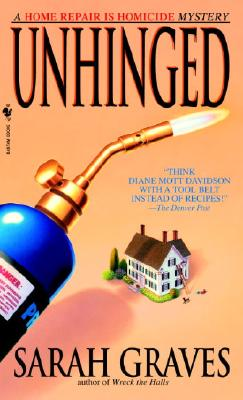 Unhinged: A Home Repair is Homicide Mystery, Sarah Graves