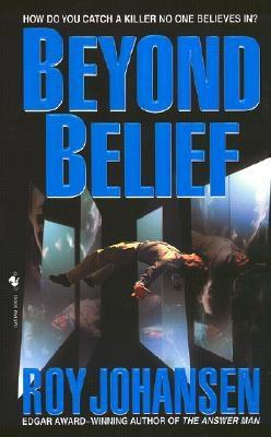 Beyond Belief, ROY JOHANSEN