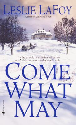 Come What May, LESLIE LAFOY