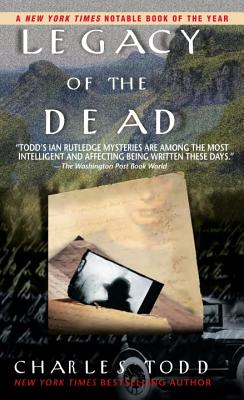 Legacy of the Dead (Inspector Ian Rutledge Mysteries), Todd, Charles