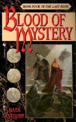 Blood of Mystery (The Last Rune, Book 4), Anthony, Mark