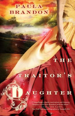 The Traitor's Daughter, Paula Brandon
