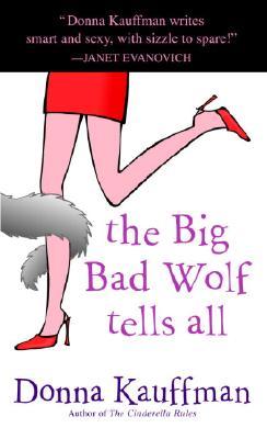 Big Bad Wolf Tells All, DONNA KAUFFMAN
