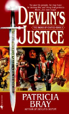 Devlin's Justice (Sword of Change, Book 3), Patricia Bray