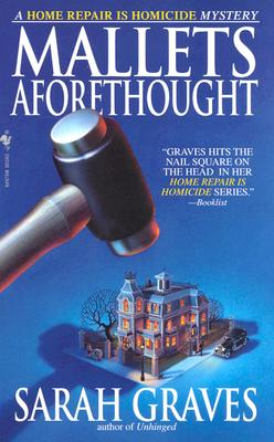 Mallets Aforethought: A Home Repair is Homicide Mystery, Graves, Sarah
