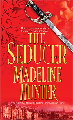 The Seducer (Get Connected Romances), MADELINE HUNTER
