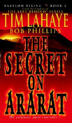 Babylon Rising: The Secret on Ararat, Tim Lahaye, Bob Phillips