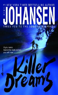 Killer Dreams, a Novel of Suspense, Johansen, Iris