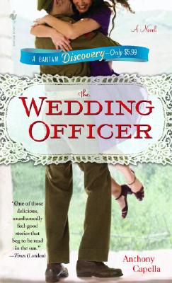 The Wedding Officer: A Novel (Bantam Discovery), ANTHONY CAPELLA