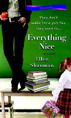 Everything Nice (Bantam Discovery), ELLEN SHANMAN