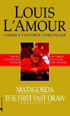 Matagorda/The First Fast Draw (Bantam Books Western), LOUIS L'AMOUR